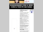 Guadagnare soldi con il web gratis da casa Infoprodotti e Web Marketing , 2 e-book gratuiti con ...