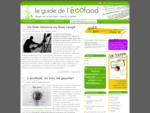 Le Guide de l'Ecofood - Manger sain, se faire plaisir, respecter la planète