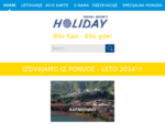 Turistička Agencija HOLIDAY - Kragujevac - letovanja, zimovanja, odmori, banje, planine, Grcka,