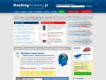 Hosting (serwer www) od 99zł - Darmowy hosting dla nowych firm - Domeny PL od 19zł - ...