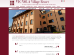 Vignola Village Resort - Hotel, Ristorante, Centro Benessere
