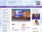 Implante Dentário e Estética Dental - Clínica ImplArt Implantes