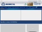 INCOMETAL - Indústria e Comércio de Alumínio, Telhas, Telhas Galvalume, Acesso