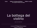 Il violino nella città dei violini. La bottega di un maestro liutaio a Cremona