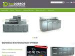 InoxDOBROS - Επαγγελματικά Ψυγεία, Ανοξείδωτες Κατασκευές, Ερμάρεια, Ανοξείδωτος Εξοπλισμός
