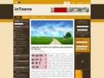 онлайн журнал для подростков, сайт для девочек и мальчиков, подростковый возраст| InTeens. ru