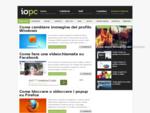 IOPC. it - Utilizzare meglio il computer