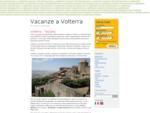 Vacanze a Volterra