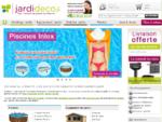 Jardideco. fr Mobilier de jardin, Outillage de jardin, Piscines, Jardinage, Equipement de jardi