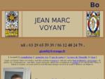 Jean Marc voyant de Nancy en Meurthe et Moselle pratique la voyance en Lorraine avec le tarot de ..