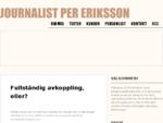 Journalist Per Eriksson - skriver om IT, Internet, telekom, foto och Skaring;ne