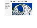 KAREL RECHLÍK - vitráže, kresba, malba, sakrální prostor