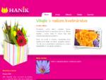 Kvetinársto a záhradníctvo Hanik > Michalovce