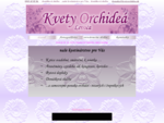 - Kvety Orchidea -- LEVOČA -- Anna Kopkášová - KVETINÁRSTVO -