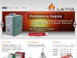 T. M. L. Lavia produzioni termomeccaniche di - Caldaie a legna, cippato, pellet - termocamini -te