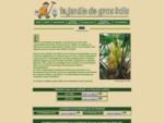 LE JARDIN DE GROS BOIS