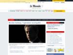 Le Monde.fr - 1er site d'information. Les articles du journal et toute l'actualité en con...