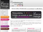 Le PERCE NEIGE grossite en produit de coiffure et esthétique à Saint-Etienne, à Roanne et au ...