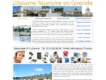 Libourne tourisme Tourisme à Libourne - Libourne Libourne tourisme en Gironde ville de Libourne