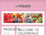 Lollyworld, A World of Lollies and Chocolates