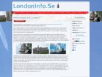 LondonInfo. Se - Reseguiden till London med sevärdheter, pubar och attraktioner