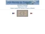 La Maison du Timbre - Timbres de collections, Philatelie, The House of Stamps -Briefmarken - ...