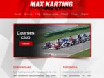 Max Karting - École de karting et location de karts de compétition