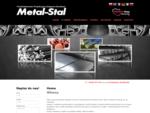 Metal-Stal - najlepszy dostawca stali. specjalizacja w stalach niskowęglowych tzw. quot;żelazie ar