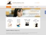 Aikido, iaido, estudio pilates, idioma japonés. Centro México Asia A. C.
