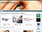 Aktuelle Brillen Mode bei Ihrem Optiker « www.optiker.at