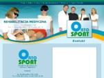 ORTOSPORT - Rehabilitacja Medyczna, Masaż, Odchudzanie, Fizjoterapia, Prądy, Wizyty Domowe, Le