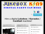JUKEBOX HIRE DIGITAL JUKEBOX HIRE MUSIC PARTY KARAOKE HIRE KING