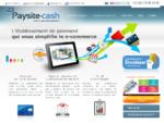 Paysite-cash, solution de paiement sécurisé site e-commerce, vente à distance