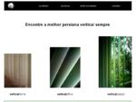 PERSIANAS VERTICAIS - Encontre a persiana vertical ideal!