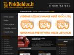 PirkBaldus. lt - Baldai internetu pigiau ir greičiau. Pristatymas visoje Lietuvoje! UAB Dorano.