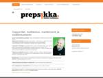 Prepsikka Oy - Sisältö ratkaisee - copywriter - sisällöntuotanto - markkinointi