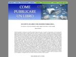 Come Pubblicare un Libro inedito, pubblicare un manoscritto, pubblicazione libri, case editrici, ...