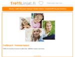 treffilinjat. fi - Etusivu - Yhdistää ihmiset! Helppo, nopea ja varma tapa löytää seuraa. Soita ta