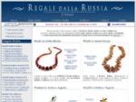 Ambra Gioielli - Monili e Bigiotteria Ambra Baltica - Artigianato Russo