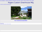 Rogers Custom Greenhouse, Hobby Greenhouses, Conservatories Best selection of greenhouses in the