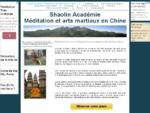 La Shaolin Acadeacute;mie - Meacute;ditation et Arts martiaux en Chine