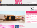 Shape. gr Διατροφή, Δίαιτα, Ασκήσεις, Υγεία, Ψυχολογία, Σεξ, Ζώδια