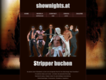 www.shownights.at - Menstrip Manstrip Strip Girlstrip Graz Steiermark Stripper Tänzer