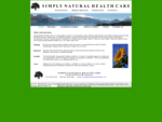 Welcome to Simply Natural Health Care. A natural, complementary and alternative medicine provider