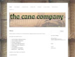 the cane company | Supplying cane to New Zealand since 1987