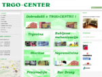 Dobrodošli v TRGO CENTRU!