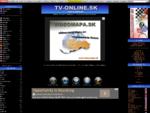 TV-ONLINE. SK adresár TV staníc pripojených on-line k internetu a vysielajúcich live zdo celého ..