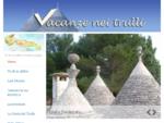 Trulli in Affitto, Vacanze in Puglia, Vacanze nei Trulli