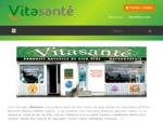 Vitasanteacute; - Produits naturels de bien-ecirc;tre - Vitasanteacute;