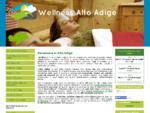 Wellness in Alto Adige, Benessere Fisico e Cure del Corpo in Alto Adige